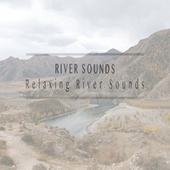 Relaxing River Sounds by River Sounds