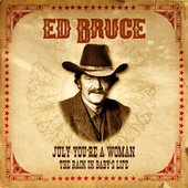 July, You're a Woman / The Rain in Baby's Life de Ed Bruce