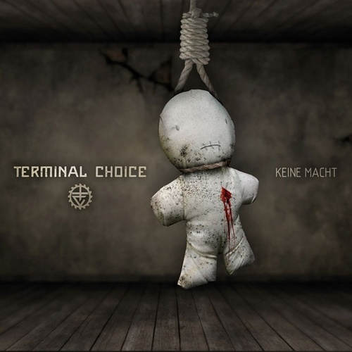 Keine Macht by Terminal Choice