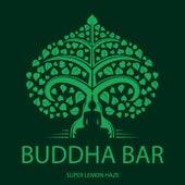 Super Lemon Haze by Buddha-Bar