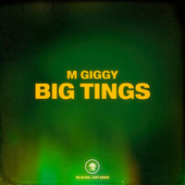 Big Tings by M Giggy