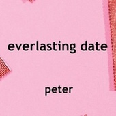 Everlasting Date by Peter
