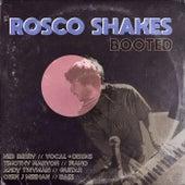 Booted de Rosco Shakes