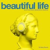 Beautiful Life (Dj Style Remix) von DJ Style