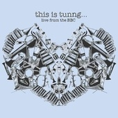 This Is Tunng... Live From The BBC von Tunng