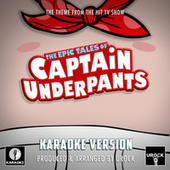 The Epic Tales Of Captain Underpants (From