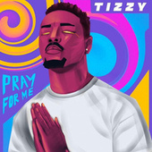 Pray for Me by Tizzy