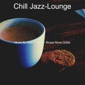 Music for Iced Coffees - Bossa Nova Guitar von Chill Jazz-Lounge