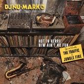 Ain't No Fun (feat. Jungle Fire) de DJ Nu-Mark