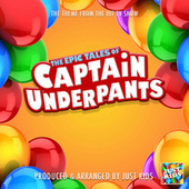 The Epic Tales Of Captain Underpants Main Theme (From