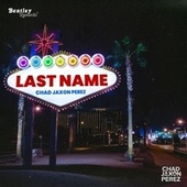 Last Name by Chad Jaxon Perez