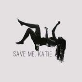 Save Me, Katie by Luke St James