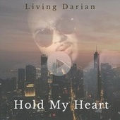 Hold My Heart by Living Darian