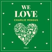 We Love Charlie Mingus, Vol. 1 de Charlie Mingus