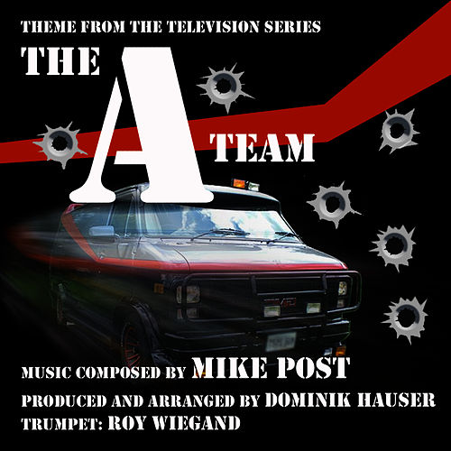 The 'A' Team - Theme from the Television Series (Mike Post) by Dominik Hauser
