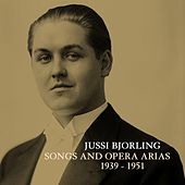 Songs And Opera Arias 1939 - 1951 von Jussi Bjorling