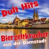 Dult-Hits: Die Bierzeltkracher aus der Domstadt von Various Artists