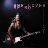 She Loves Me Not by Troi Irons