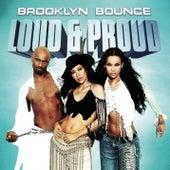Loud & Proud de Brooklyn Bounce