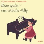 Marcus Sukiennik interpretiert Klavier spielen - Mein schönstes Hobby, Band 1 de Marcus Sukiennik