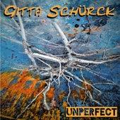 Unperfect von Gitta Schürck