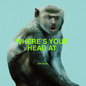 Where's Your Head At (1991 Remix) by Basement Jaxx