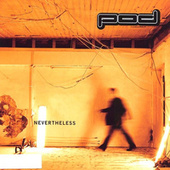 Nevertheless (Remastered) by P.O.D.
