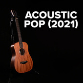 Acoustic Pop 2021 by Various Artists