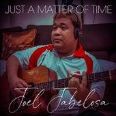 Just a Matter of Time de Joel Jabelosa