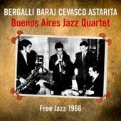 Buenos Aires Jazz Quartet: Free Jazz 1966 von German Garcia