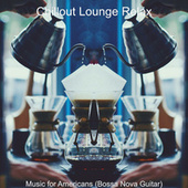 Music for Americans (Bossa Nova Guitar) by Chillout Lounge Relax