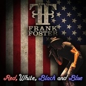 Red, White, Black and Blue by Frank Foster