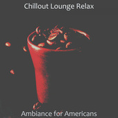 Ambiance for Americans by Chillout Lounge Relax