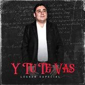 Y Tu Te Vaz by Legado Especial