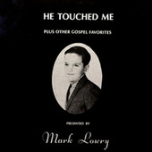 He Touched Me by Mark Lowry