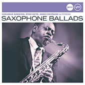 Saxophone Ballads (Jazz Club) by Various Artists