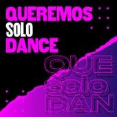 Queremos solo dance de Various Artists