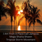 I Am From A Place Call Jamaica de Mega Shatta Shawn