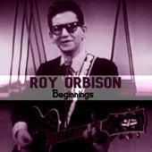 Beginnings by Roy Orbison