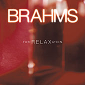 Brahms for Relaxation by Various Artists