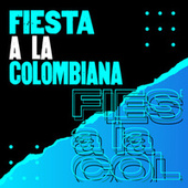 Fiesta a la Colombiana by Various Artists