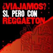 ¿viajamos? si, pero con reggaetón de Various Artists