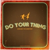 Do Your Thing by Madman the Greatest