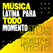 Música latina para todo momento de Various Artists