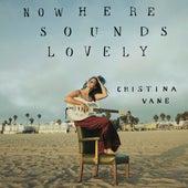 Nowhere Sounds Lovely de Cristina Vane