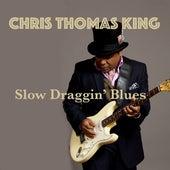Slow Draggin' Blues de Chris Thomas King