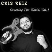 Covering the World, Vol. I by Cris Reiz