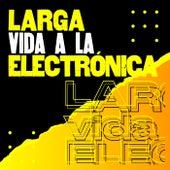 Larga vida a la electrónica de Various Artists