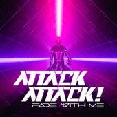 Fade With Me von Attack Attack!
