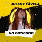 No Entiendo by Juleny Favela